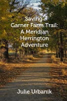 Saving Garner Farm Trail