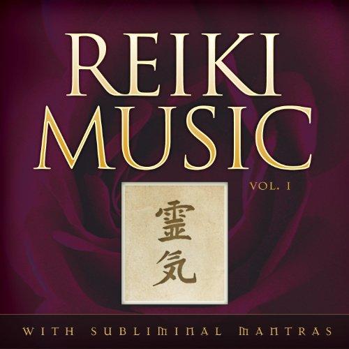 Reiki Music Volume 1: Volume 1 with Subliminal Mantras