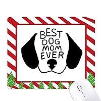 最高の犬のおかあさんまで自作デザイン引用 ゴムクリスマスキャンディマウスパッド