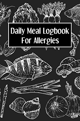 Daily Meal Logbook for Allergies: 90 Day Food and Meal Tracking Logbook Including Snacks and Weekly