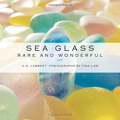 Compare Textbook Prices for Sea Glass: Rare and Wonderful  ISBN 9781608936533 by Lambert, C. S.,Lam, Tina
