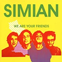 We Are Your Friends by Simian (2002-10-29)