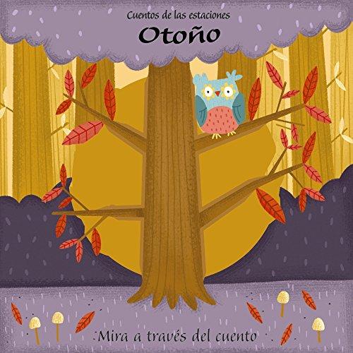 Cuentos de las estaciones. Otoño (Castellano - A Partir De 0 Años - Proyecto De 0 A 3 Años - Libros Manipulativos)