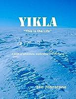YIKLA: A book of adventure, exploration and mateship