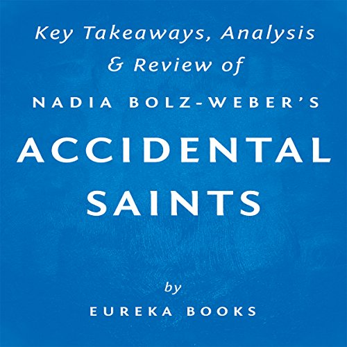 Accidental Saints: Finding God in All the Wrong People, by Nadia Bolz-Weber cover art