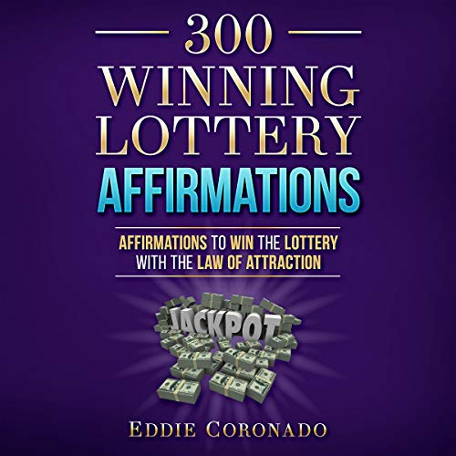 300 Winning Lottery Affirmations      Affirmations to Win the Lottery with the Law of Attraction              By:                                                                                                                                 Eddie Coronado                               Narrated by:                                                                                                                                 Russell Stamets                      Length: 1 hr and 23 mins     1 rating     Overall 5.0