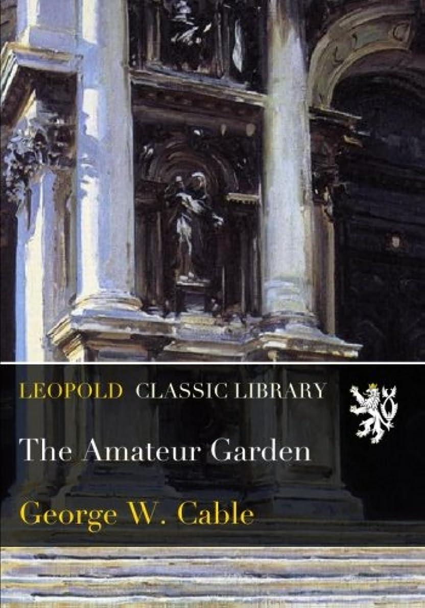 意志国民仮定、想定。推測The Amateur Garden