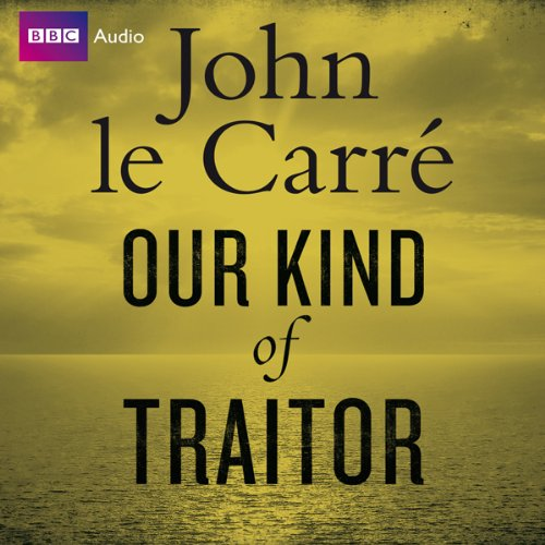 Our Kind of Traitor audiobook cover art
