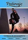 Patinaje Cuaderno de entrenamiento: Cuaderno de ejercicios para progresar | Deporte y pasión por el...