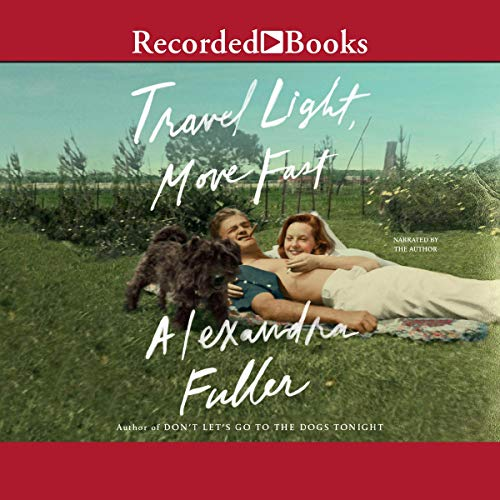 Travel Light, Move Fast audiobook cover art