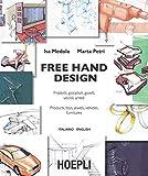 free hand design. prodotti, giocattoli, gioielli, veicoli, arredi. ediz. italiana e inglese