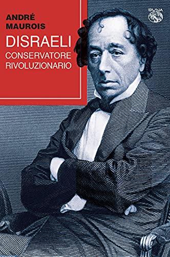 Disraeli, conservatore rivoluzionario