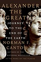 Alexander the Great: Journey to the End of the Earth (Eminent Lives)