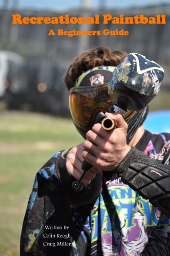 Recreational Paintball A Beginners Guide (English Edition)