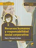 Recursos humanos y responsabilidad social corporativa (2.ª edición revisada y ampliada): 31 (Ciclos Formativos)