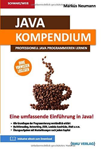 Java: Kompendium: Professionell Java programmieren lernen