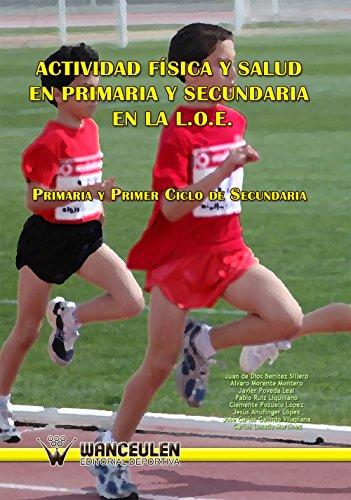 Actividad física y salud en Primaria y Secundaria en la LOE: Primaria...