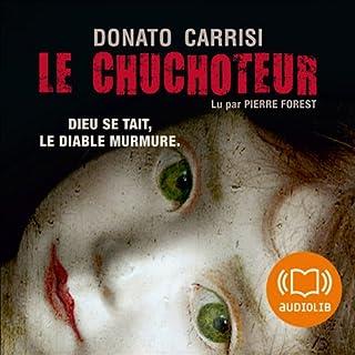 Le chuchoteur                   De :                                                                                                                                 Donato Carrisi                               Lu par :                                                                                                                                 Pierre Forest                      Durée : 16 h et 9 min     208 notations     Global 4,4