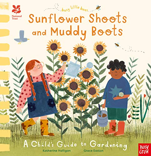 National Trust: Sunflower Shoots and Muddy Boots; A Child's Guide to Gardening