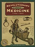 Revolutionary Medicine, Second Edition (Illustrated Living History Series)