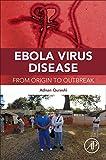 Ebola Virus Disease: From Origin to Outbreak