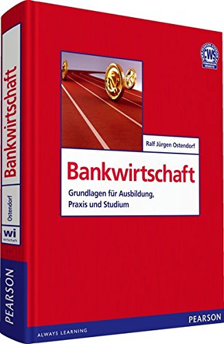 Bankwirtschaft: Grundlagen für Ausbildung, Praxis und Studium (Pearson Studium - Economic BWL)