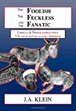 The Foolish, The Feckless and The Fanatic