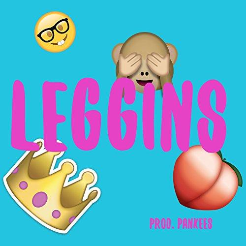 Leggins [Explicit]