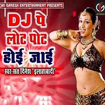 DJ Pe Lot Pot Hoi Jayi