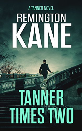 Tanner Times Two (A Tanner Novel Book 11) by [Remington Kane]