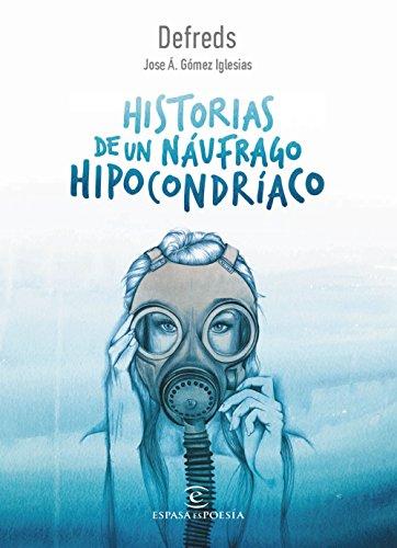 Historias de un náufrago hipocondríaco (ESPASAesPOESÍA)