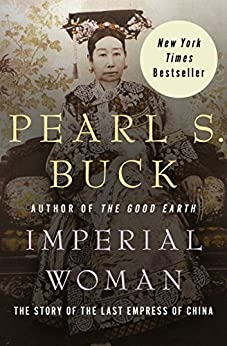 Imperial Woman: The Story of the Last Empress of China by [Pearl S. Buck]