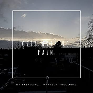 City With No Pain