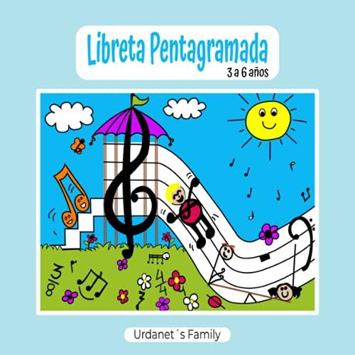 LIBRETA PENTAGRAMADA DE 3 A 6 AÑOS. CUADERNO DE PÁGINAS INFANTILES CON GRANDES LÍNEAS PARA QUE LOS NIÑOS PEQUEÑOS COMIENCEN A DIBUJAR LEER Y ESCRIBIR DE FORMA DIVERTIDA SUS PRIMERAS NOTAS MUSICALES