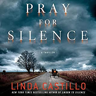 Pray for Silence     A Thriller              By:                                                                                                                                 Linda Castillo                               Narrated by:                                                                                                                                 Kathleen McInerney                      Length: 11 hrs and 27 mins     698 ratings     Overall 4.3
