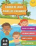 Cahier De Jeux Vacances: Occupez vos enfants avec des activités et jeux ludique avec...