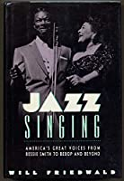 Jazz Singing: America's Great Voices from Bessie Smith to Bebop and Beyond