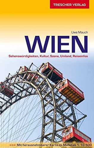 Reiseführer Wien: Sehenswürdigkeiten, Kultur, Szene, Umland, Reiseinfos (Trescher-Reiseführer)