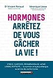 Hormones - Arrêtez de vous gâcher la vie !