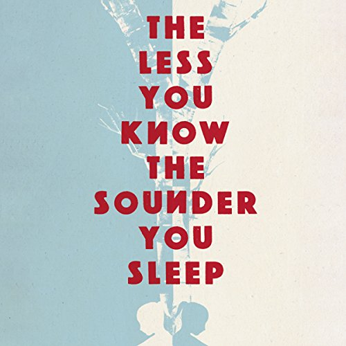 The Less You Know the Sounder You Sleep audiobook cover art