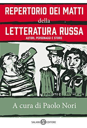 Repertorio dei matti della letteratura russa. Autori, personaggi e storie