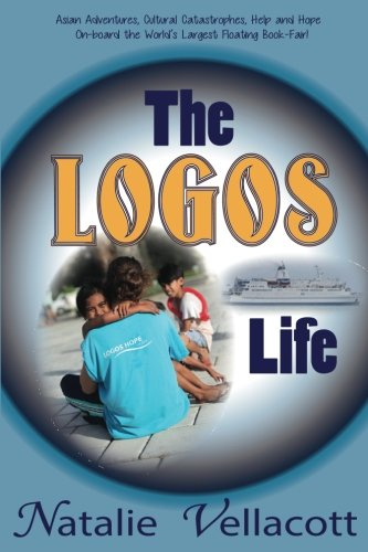 The Logos Life (Adventures in Asia, Band 1)
