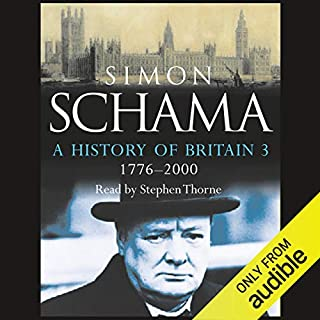 A History of Britain: Volume 3                   By:                                                                                                                                 Simon Schama                               Narrated by:                                                                                                                                 Stephen Thorne                      Length: 20 hrs and 38 mins     199 ratings     Overall 4.4