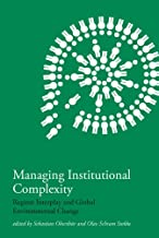 Managing Institutional Complexity: Regime Interplay and Global Environmental Change (The MIT Press)