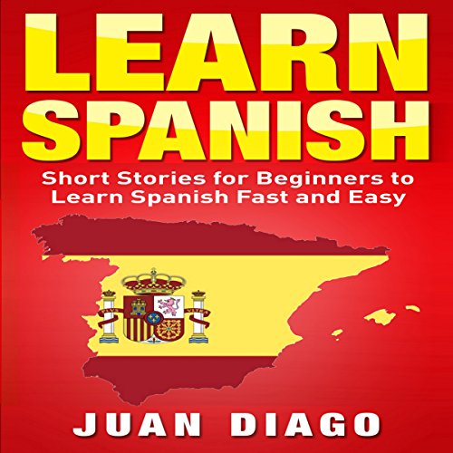 Learn Spanish: Short Stories to Learn Spanish Fast & Easy audiobook cover art