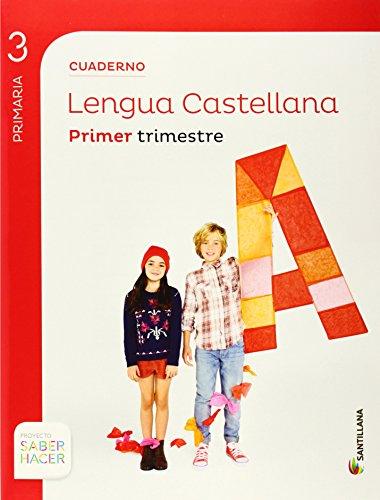 CUADERNO LENGUA 3 PRIMARIA 1 TRIM SABER HACER - 9788468012872