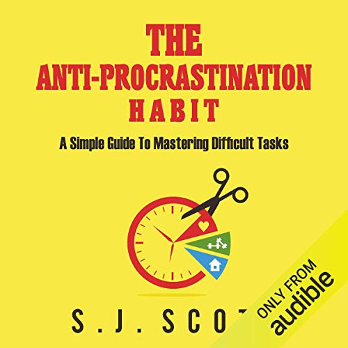 The Anti-Procrastination Habit     A Simple Guide to Mastering Difficult Tasks              By:                                                                                                                                 S. J. Scott                               Narrated by:                                                                                                                                 Greg Zarcone                      Length: 2 hrs and 54 mins     68 ratings     Overall 4.2
