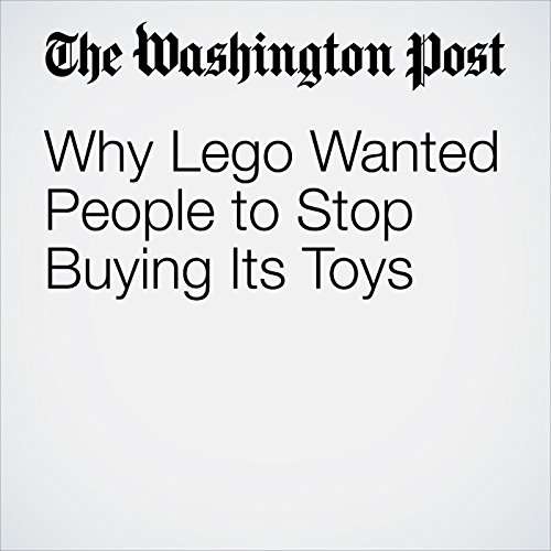 Why Lego Wanted People to Stop Buying Its Toys audiobook cover art
