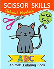 Scissor Skills ABC. Alphabet Workbook for Kids ages 3-5: Animals Coloring Book & Scissor Activity Book with Fun Animals and Shapes. A Fun Cutting Workbook for Toddlers