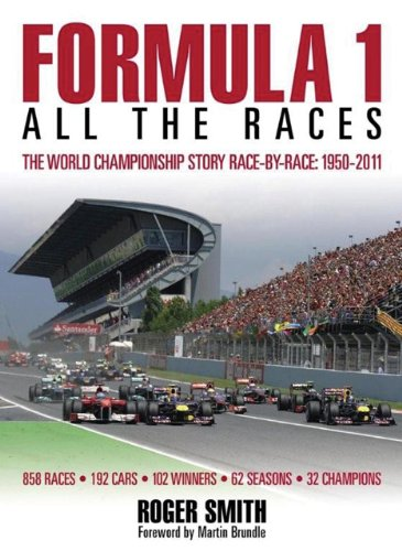 Formula 1: All the Races: The World Championship Story Race by race:1950 2011